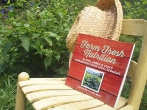 Farm Fresh Nutrition: Eating Green and Clean and Supporting Your Local Economy