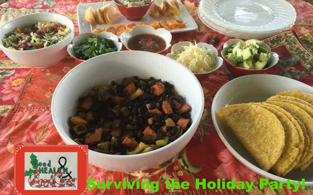 Surviving the Holiday Party! And Maintaining Your Weight!
